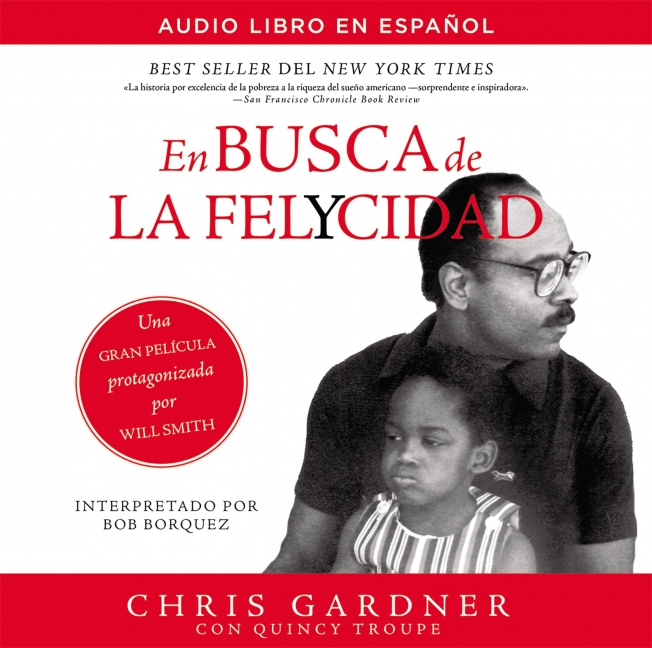 En busca de la felycidad (Pursuit of Happyness-Spanish Edition)
